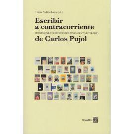 Escribir a contracorriente. Fuentes para el estudio del pensamiento literario de Carlos Pujol