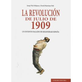 Revolución de julio de 1909. Un intento fallido de regenerar España