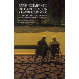 Envejecimiento de la población y cambio climático. Vulnerabilidad y resiliencia desde la gerontología ambiental