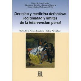 Derecho y medicina defensiva: legitimidad y límites de la intervención penal