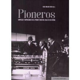 Pioneros. Empresas y empresarios en el primer tercio del siglo XX en España