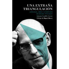 Una extraña triangulación. Lenguaje, obra y literatura en Michel Foucault