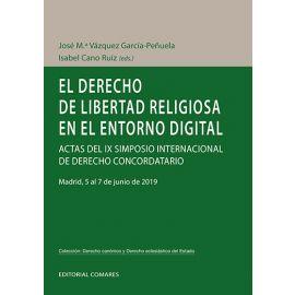 Derecho de libertad religiosa en el entorno digital. Actas del IX simposio internacional de derecho concordatario