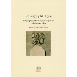 Dr. Jekyll y Mr. Hyde. Los peligros de la imnipotencia política en la España de hoy