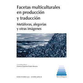 Facetas multiculturales en producción y traducción. Metáforas, alegorías y otras imágenes