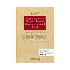 Régimen Jurídico del Transporte Terrestre: Carreteras y Ferrocarriles, 2 Vols.