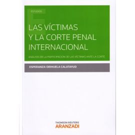 Víctimas y la Corte Penal Internacional. Análisis de la participación de las víctimas ante la Corte