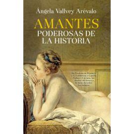 Amantes poderosas de la historia De Teodora de Bizancio y La Calderona a Camilla Parker y Corinna, las dueñas del deseo
