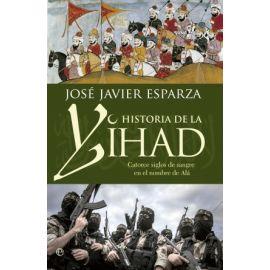 Historia de la Yihad Catorce siglos de sangre en nombre de Alá
