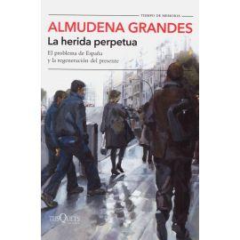 Herida perpetua. El problema de España y la regeneración del presente
