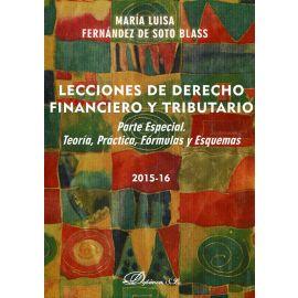 Lecciones de Derecho Financiero y Tributario. Parte especial Teoría, Práctica, Fórmulas y Esquemas