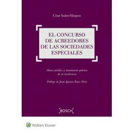 Concurso de Acreedores de las Sociedades Especiales Marco Juídico y Tratamiento Práctico de su Insolvencia