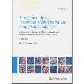 Régimen de las Incompatibilidades de los Empleados 2018                                              Públicos. Análisis Práctico de la Ley 53/1984, de 26 de Diciembre