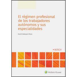 Régimen Profesional de los Trabajadores Autónomos y sus                                              Especialidades