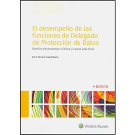 Desempeño de las funciones de delegado de protección de datos. Gestión de procesos críticos y casos prácticos