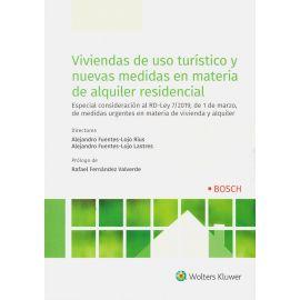 Viviendas de uso turístico y nuevas medidas en materia de alquiler residencial . Especial consideración al RD-Ley 7/2019, de 1 de marzo, de medidas urgentes en materia de vivienda y alquiler