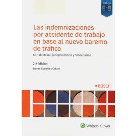 Indemnizaciones por accidente de trabajo en base al nuevo baremo de tráfico. Con doctrina, jurisprudencia y formularios