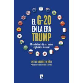 El G-20 en la era Trump. El nacimiento de una nueva diplomacia mundial
