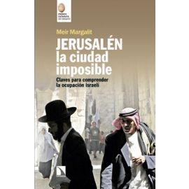 Jerusalén la Ciudad Imposible Claves para Comprender la Ocupación Israelí