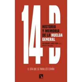 14D, historia y memoria de la huelga general. El día que se paralizó España