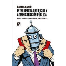 Inteligencia artificial y Administración pública.  Robots y humanos compartiendo el servicio público