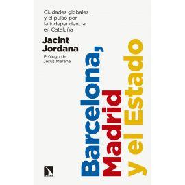 Barcelona, Madrid y el Estado.  Ciudades globales y el pulso por la independencia en Cataluña