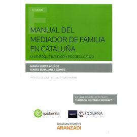 Manual del mediador de familia en Cataluña. Un enfoque jurídico y psicoeducativo