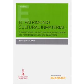 El patrimonio cultural inmaterial. El impacto de la Ley 10/2015, de salvaguardia del patrimonio cultural inmaterial