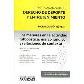 Menores en la actividad futbolística: marco jurídico y reflexiones de contexto. Revista Aranzadi Derecho Deporte y Entrenamiento. Número 11