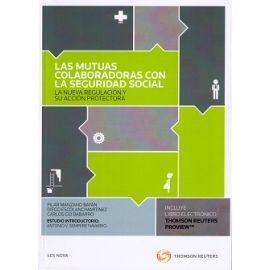 Mutuas Colaboradoras con la Seguridad Social. La Nueva Regulación y su Acción Protectora