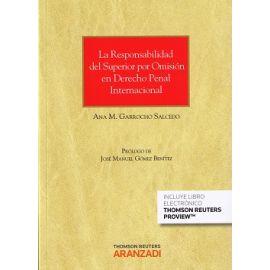 La responsabilidad del superior por omisión en Derecho Penal Internacional