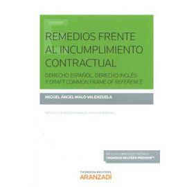 Remedios frente al Incumplimiento Contractual. Derecho Español, Derecho Inglés, Draft Common Frame of Reference