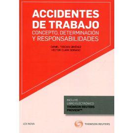 Accidentes de Trabajo. Concepto, Determinación y Responsabilidades