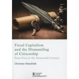 Fiscal Capitalism and the Dismatling of Citizenship Puno-Peru in the Nineteenth Century