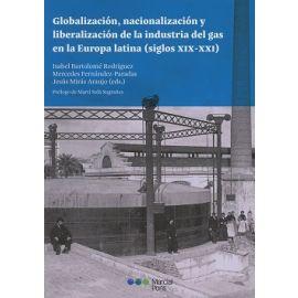 Globalización, Nacionalización y Liberalización de la Industria del Gas en la Europa Latina