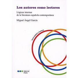 Autores como Lectores Lógicas Internas de la Literatura Española Contemporánea