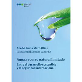 Agua, Recurso Natural Limitado. Entre el desarrollo sostenible y la seguridad internacional