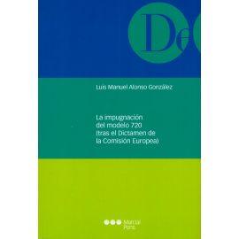 La Impugnación del Modelo 720 (tras el Dictamen de la Comisión Europea)