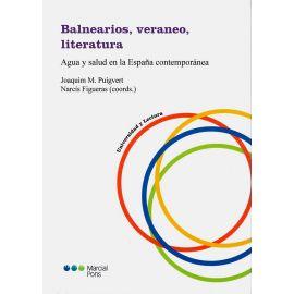 Balnearios, Verano, Literatura                                                                       Agua y Salud en la España Contemporánea