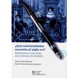 ¿Qué Universidades Necesita el Siglo XXI? Reflexiones a Cien Años de la Reforma de Córdoba