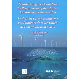 Transforming the Ocean Law by Requirement of the Marine Environment Conservation.                    Le Droit de l´Océan Transformé par l´exigence de Conservation de l énvironnemnt marin