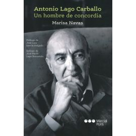 Antonio Lago Carballo. Un hombre de concordia