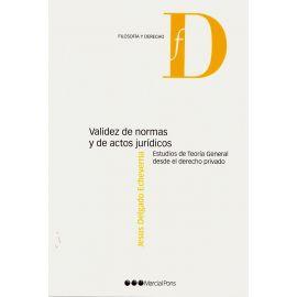 Validez de normas y de actos jurídicos. Estudios de teoría general desde el derecho privado