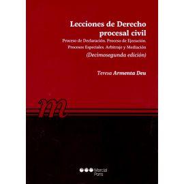Lecciones de derecho procesal civil 2019. Proceso de declaración. Proceso de ejecución. Procesos especiales. Arbitraje y mediación