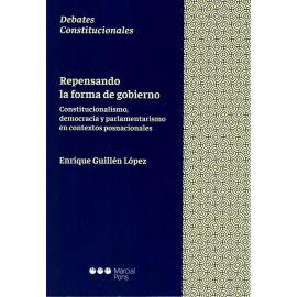Repensando la forma de gobierno. Constitucionalismo, democracia y parlamentarismo en contextos posnacionales