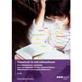 Construir tu red colocacional. Las colocaciones espñolas para los alumnos chinos: características, dificultades y estrategias didácticas