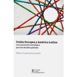 Unión Europea y América Latina. Una asociación estratégica para los desafíos globales