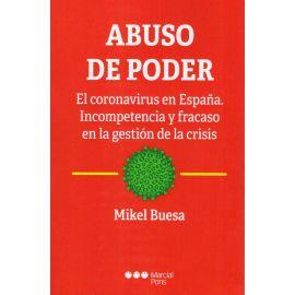 Abuso de poder. El coronavirus en España. Incompetencia y fracaso en la gestión de la crisis