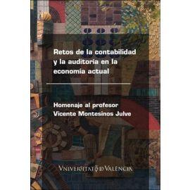Retos de la contabilidad y la auditoría en la economía actual.                                       Homenaje al profesor Vicente Montesinos Julve