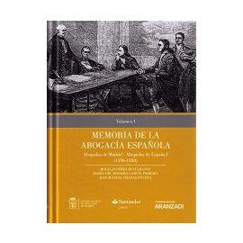 Memoria de la Abogacía Española Vol. I Abogados de Madrid, Abogados de España I (1596-1838)